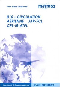 Circulation aérienne, 010 : JAR-FCL, CPL-IR-ATPL