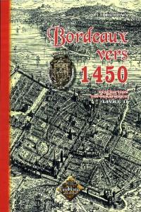 Bordeaux vers 1450, description topographique (livre II)