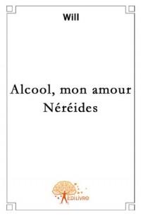 Alcool, mon amour - Néréides