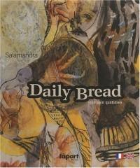Daily bread, mon pain quotidien