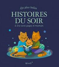 Les Plus Belles Histoires du Soir à Lire avec Papa et Maman