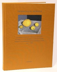 Francisco Zuniga, Catalogo Razonado, Vol. II: Oleos, estampas y reproducciones / Catalogue Raisonne, Vol II Oil Paintings, prints and reproductions.