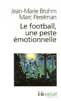 Le football, une peste émotionnelle