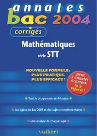 Annales Bac 2004 : Mathématiques, série STT (Sujets corrigés)