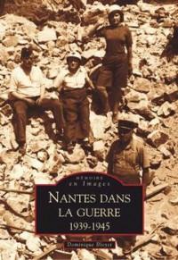 Nantes Dans la Guerre 1939-1945
