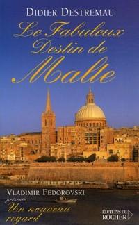 Le fabuleux destin de Malte