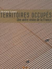Territoires occupés : Une autre vision de la France