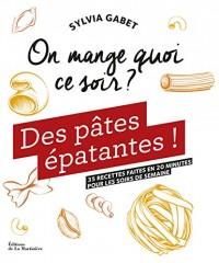 Des pâtes épatantes ! : 35 recettes faites en 20 minutes pour les soirs de semaine