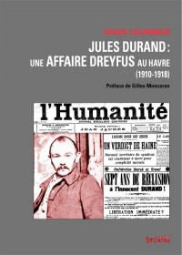 Jules Durand, une affaire Dreyfus au Havre