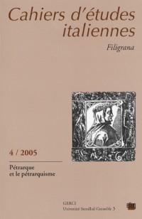 Cahiers d'études italiennes. filigrana, n 4 / 2005. petrarque et le p etrarquisme