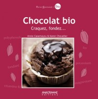 Chocolat bio - Craquez, fondez...