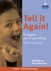Tell it Again ! : Enseigner par le Storytelling Théorie et pratique