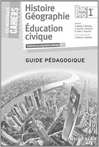 Les Nouveaux Cahiers Histoire-Géographie - Éducation civique 1re B.Pro Guide pédagogique