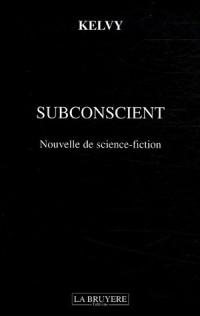 Subconscient, Tome 1 :