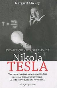 Nikola Tesla : L'homme qui a éclairé le monde