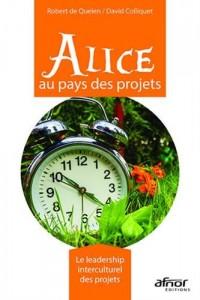 Alice au pays des projets: Le leadership interculturel des projets