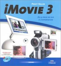 Imovie 3 (1 livre + 1 CD Rom) : De la prise de vue à l'exportation
