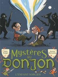 Mystères au donjon, Tome 2 : L'enfant sorcier
