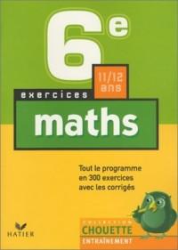 Chouette Entraînement : Mathématiques, de la 6e à la 5e - 11-12 ans (+ corrigés)