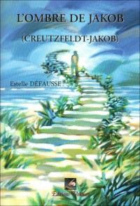 L'Ombre de Jakob ( Creutzfeld-Jakob)