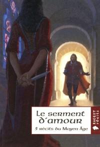 Le serment d'amour : 5 Récits du Moyen Age