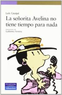 La señorita Avelina no tiene tiempo para nada