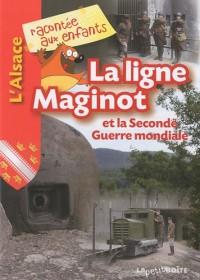 La ligne Maginot et la Seconde Guerre mondiale