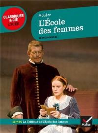 L'École des femmes: suivi de La Critique de L École des femmes et d un cahier « Mises en scène »