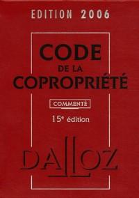 Code de la copropriété : Edition 2006 commentée