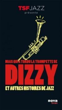 Mais qui a tordu la trompette de Dizzy ?