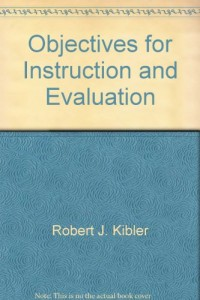 Objectives for Instruction and Evaluation