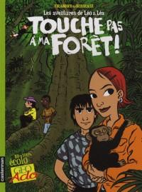 Les aventures de Léo et Léa : Touche pas à ma forêt