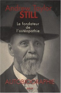 Andrew Taylor Still (1828-1917) : Autobiographie
