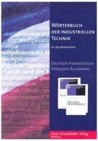 Wörterbuch der industriellen Technik, CD-ROM. : Deutsch - Französisch, Français - Allemand.