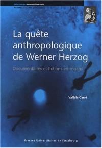 La quête anthropologique de Werner Herzog : Documentaires et fictions en regard