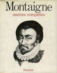 Montaigne. oeuvres completes