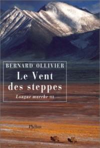 La Longue Marche, tome 3 : Le Vent des steppes
