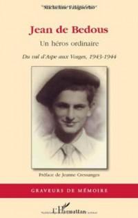 Jean de Bedous un Heros Ordinaire du Val d'Aspe aux Vosges 1943 1944