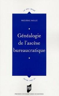 Généalogie de l'ascèse bureaucratique