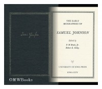 The early biographies of Samuel Johnson / edited by O M Brack, Jr., Robert E. Kelley