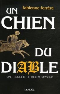 Un chien du diable : Une enquête de Gilles Bayonne