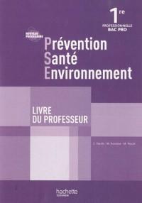 Prévention Santé Environnement 1re Bac Pro - Livre professeur - Ed.2010