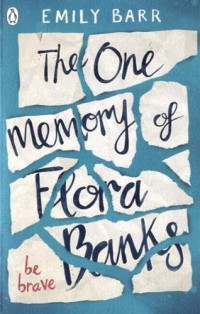 The One Memory of Flora Banks : Be Brave
