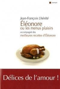 Eleonore Ou les Menus Plaisirs Suivi des Recettes d'Ele