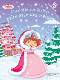 Charlotte aux Fraises princesse des neiges