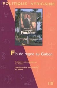 POLITIQUE AFRICAINE N-115. Fin de règne au Gabon