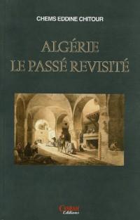 L'Algérie, le passé revisité : Une brève histoire de l'Algérie