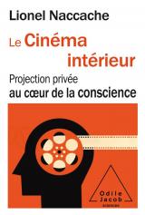 Le Cinéma intérieur: Au coeur de la conscience