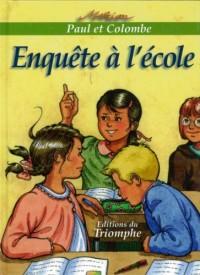 Paul et Colombe - 10 - Enquete a l Ecole