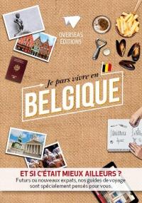 Je pars vivre en Belgique : Et si c'était mieux ailleurs ?